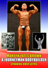 Martyn Yates Brown - A Journeyman Bodybuilder - Spanning over 50yrs